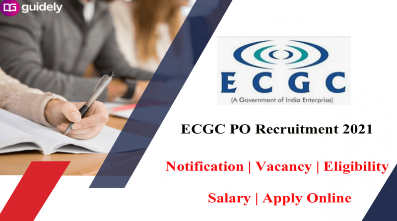 ECGC Recruitment 2021: Apply Now